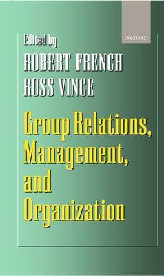Group Relations, Management and Organization