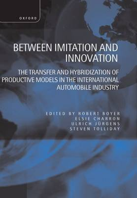 Between Initiation and Innovation: Transfer and Hybridization of Productive Models in the International Automobile Industry