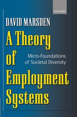 A Theory of Employment Systems: Micro-Foundations of Societal Diversity
