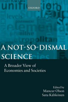 A Not-so-dismal Science: A Broader View of Economies and Societies
