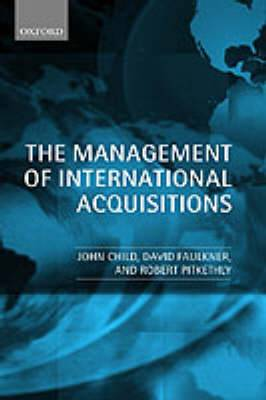 The Management of International Acquisitions: Realizing Their Potential Value