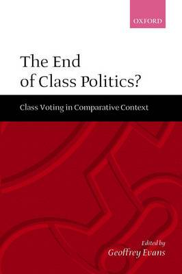 The End of Class Politics?: Class Voting in Comparative Context