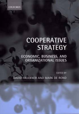 Cooperative Strategy: Economic, Business and Organizational Issues