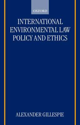 International Environmental Law, Policy and Ethics