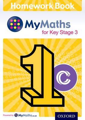 My Maths for Key Stage 3: Homework book 1C, Volume 1, Part 3