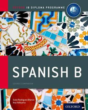 Ib Spanish b Course Book: Oxford Ib Diploma Programme: For the Ib Diploma