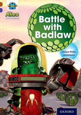 Project X Alien Adventures: Brown Book Band, Oxford Level 11: Battle with Badlaw