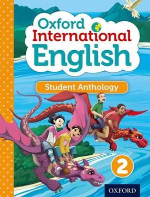 Oxford International Primary English Student Anthology: 2