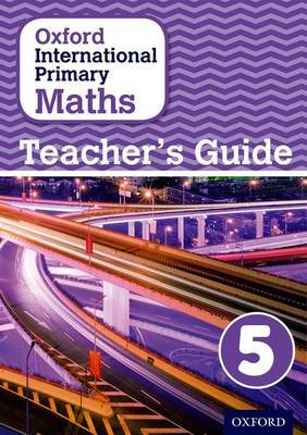 Oxford International Primary Maths: Teacher's Guide 5