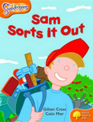 Oxford Reading Tree: Level 6: Snapdragons: Sam Sorts it Out