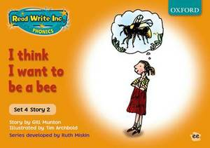 Read Write Inc. Phonics: Orange Set 4 Storybooks: I Think I Want to be a Bee