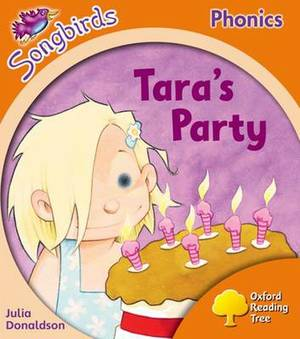 Oxford Reading Tree: Level 6: Songbirds: Tara's Party