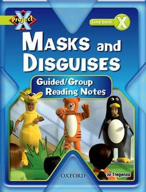 Project X: Masks and Disguises: Teaching Notes