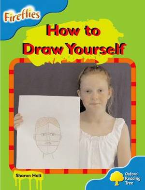 Oxford Reading Tree: Level 3: Fireflies: How to Draw Yourself
