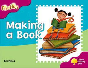 Oxford Reading Tree: Level 10: Fireflies: Making of a Book