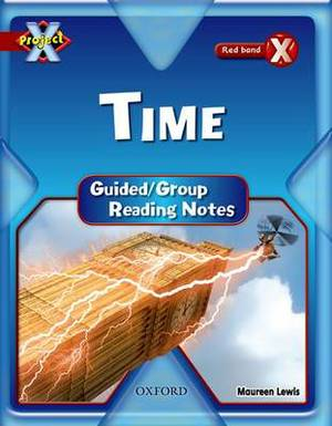 Project X: Y6 Red Band: Time Cluster: Guided Reading Notes