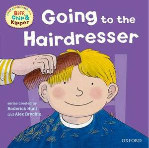 Oxford Reading Tree: Read with Biff, Chip & Kipper First Experiences Going to the Hairdresser