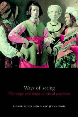 Ways of Seeing: The Scope and Limits of Visual Cognition