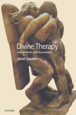 Divine Therapy: Love, Mysticism and Psychoanalysis
