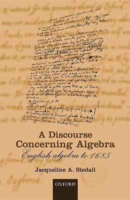 A Discourse Concerning Algebra: English Algebra to 1685