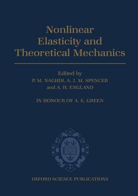 Non-linear Elasticity and Theoretical Mechanics: In Honour of A. E. Green