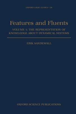 Features and Fluents: The Representation of Knowledge About Dynamical Systems: v.1