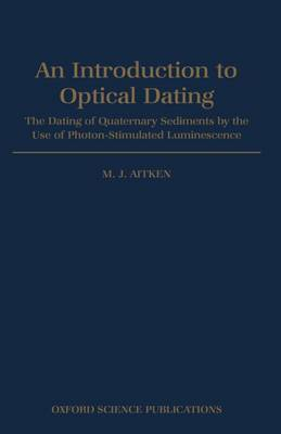 Introduction to Optical Dating: Dating of Quaternary Sediments by the Use of Photon-stimulated Luminescence