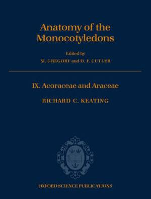 Anatomy of the Monocotyledons: Volume IX: Acoraceae and Araceae