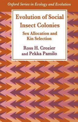 Evolution of Social Insect Colonies: Sex Allocation and Kin Selection
