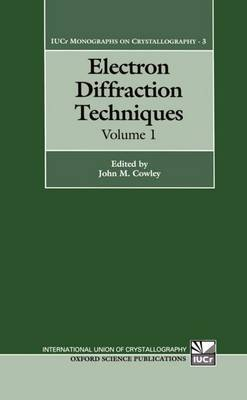 Electron Diffraction Techniques: Volume 1