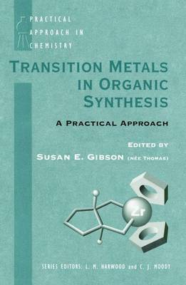 Transition Metals in Organic Synthesis: A Practical Approach