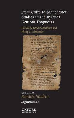 From Cairo to Manchester: Studies in the Rylands Genizah Fragments