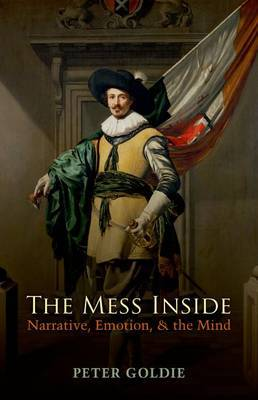 The Mess Inside: Narrative, Emotion, and the Mind