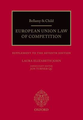 Bellamy & Child: European Union Law of Competition: Supplement to the Seventh Edition