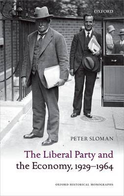 The Liberal Party and the Economy, 1929-1964