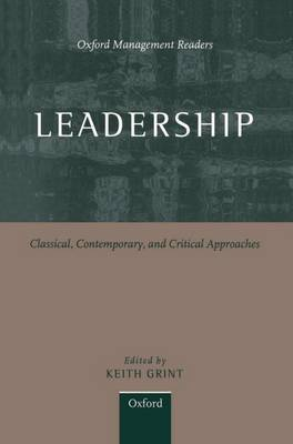 Leadership: Classical, Contemporary, and Critical Approaches