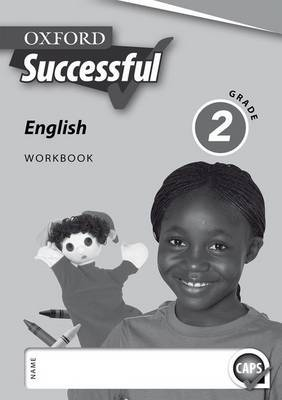 Oxford successful English CAPS: Gr 2: Workbook: First additional language