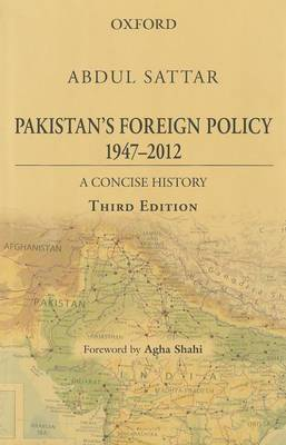 Pakistan's Foreign Policy 1947-2012: A Concise History