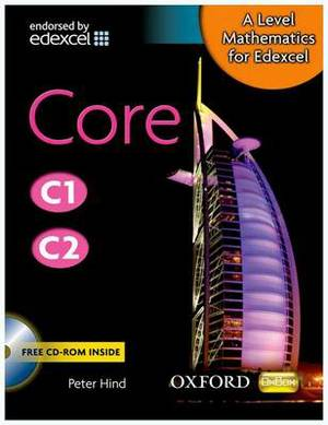 A Level Mathematics for Edexcel: Core C1/C2: Core C1/C2
