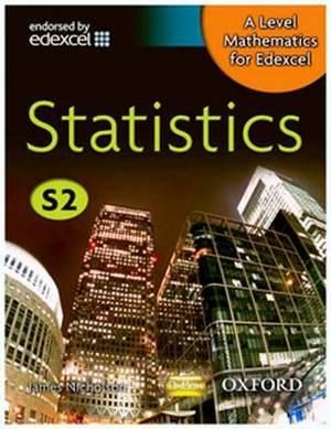 A Level Mathematics for Edexcel: Statistics S2
