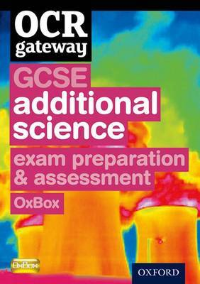 OCR Gateway GCSE Additional Science Exam Preparation and Assessment OxBox CD-ROM
