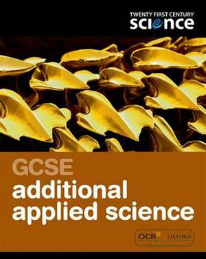 Twenty First Century Science: GCSE Additional Applied Science Student Book