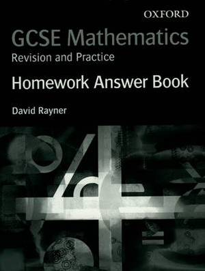 GCSE Mathematics: Revision and Practice: Homework Answer Book
