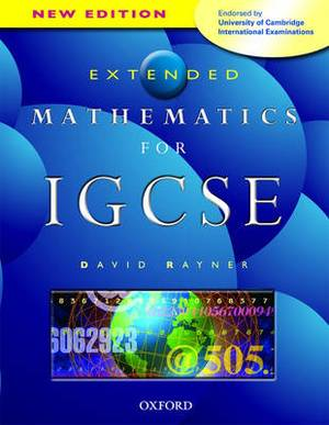 Extended Mathematics for IGCSE: Endorsed by University of Cambridge International Examinations