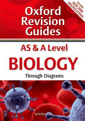 AS and A Level Biology Through Diagrams: Oxford Revision Guides