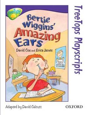 Oxford Reading Tree: Level 11: Treetops Playscripts: Bertie Wiggins' Amazing Ears (Pack of 6 Copies)