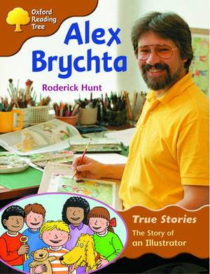 Oxford Reading Tree: Level 8: True Stories: Alex Brychta: the Story of an Illustrator