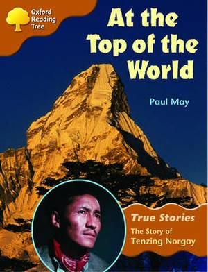 Oxford Reading Tree: Level 8: True Stories: at the Top of the World: the Story of Tenzing Norgay