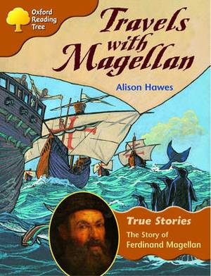 Oxford Reading Tree: Level 8: True Stories: Travels with Magellan: The Story of Ferdinand Magellan