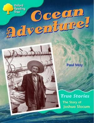 Oxford Reading Tree: Level 9: Ocean Adventure: the Story of Joshua Slocum